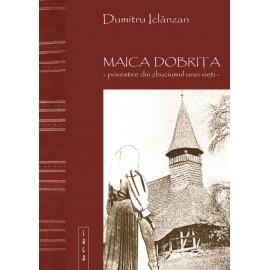 Maica Dobrița: povestire din zbuciumul unei vieți